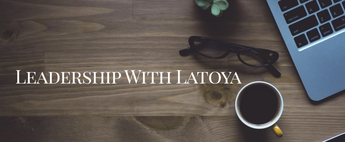 Leadership With Latoya
