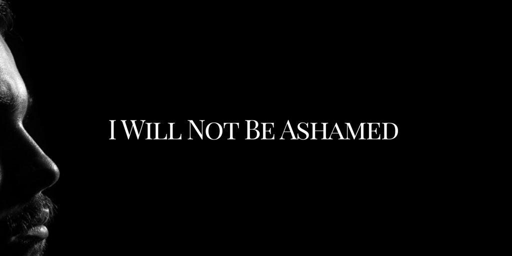 I Will Not BeAshamed