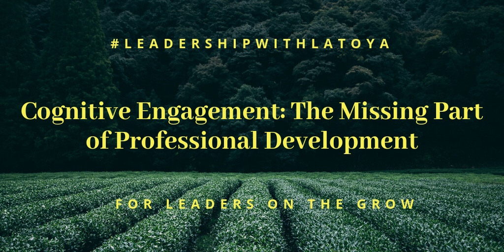 Cognitive Engagement-The Missing Part of Professional Development