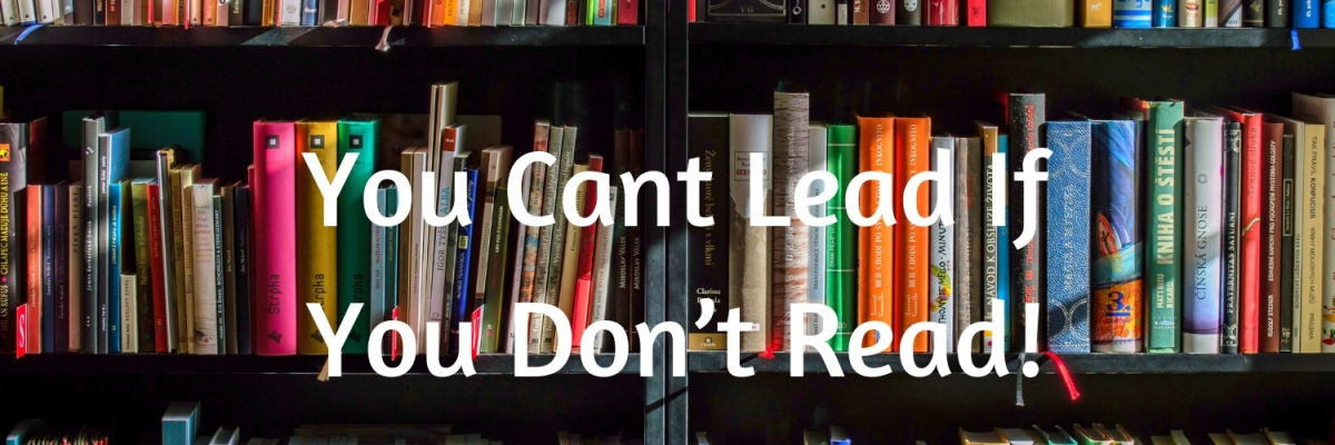Leaders Must Be Readers!