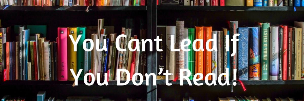 Leaders Must BeReaders!