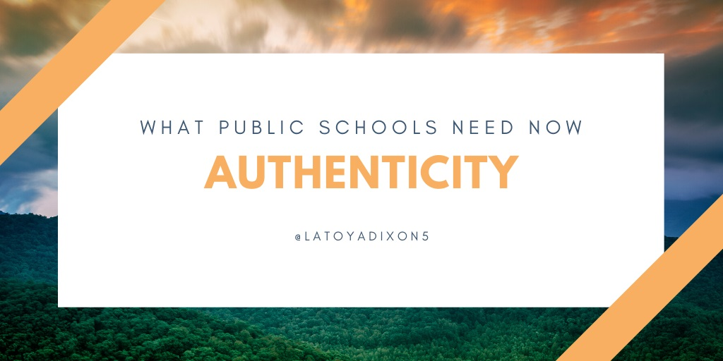 Authenticity-What Public Schools Need Now