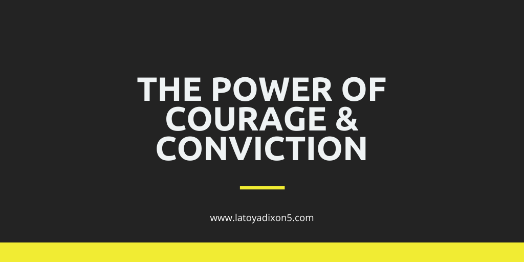 Moving Beyond Conversation: The Power of Courage & Conviction